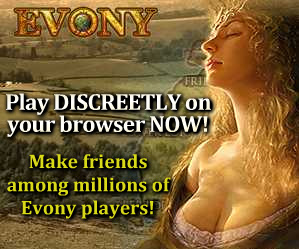 If you need Evony to get a rise, you're using the Internet wrong